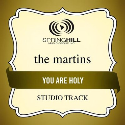 You Are Holy (High Key-Studio Track w/o Background Vocals)  [Music Download] -     By: The Martins