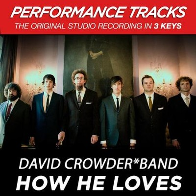How He Loves (Medium Key-Premiere Performance Plus w/o Background Vocals)  [Music Download] -     By: David Crowder Band