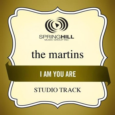 I Am You Are (Studio Track w/o Background Vocals)  [Music Download] -     By: The Martins