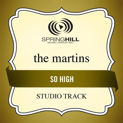So High (Studio Track w/o Background Vocals)  [Music Download] -     By: The Martins
