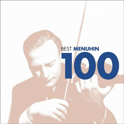 100 Best Menuhin  [Music Download] -     By: Yehudi Menuhin