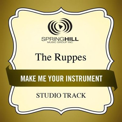 Make Me An Instrument (Low Key Performance Track Without Background Vocals)  [Music Download] -     By: The Ruppes