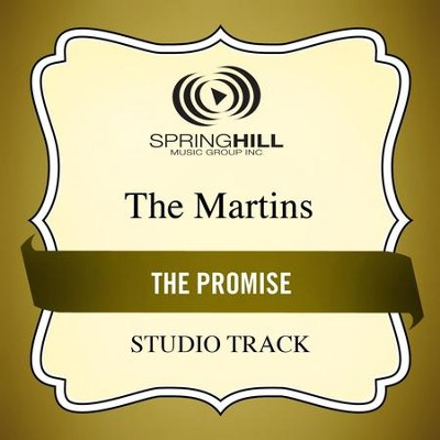 The Promise (Medium Key Performance Track Without Background Vocals)  [Music Download] -     By: The Martins