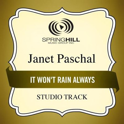 It Won't Rain Always (High Key Performance Track Without Background Vocals)  [Music Download] -     By: Janet Paschal