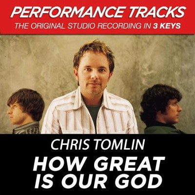 How Great Is Our God (Premiere Performance Plus Track)  [Music Download] -     By: Chris Tomlin