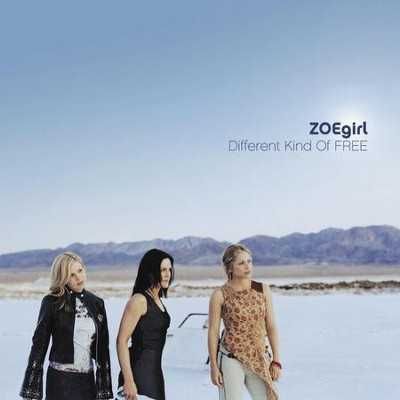 Different Kind Of Free  [Music Download] -     By: ZOEgirl