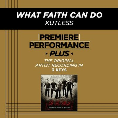 What Faith Can Do (Medium Key Performance Track With Background Vocals)  [Music Download] -     By: Kutless