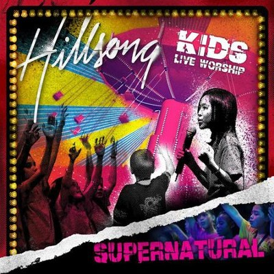 Supernatural  [Music Download] -     By: Hillsong Kids