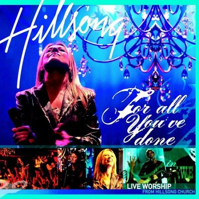 For All You've Done  [Music Download] -     By: Hillsong Live