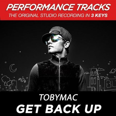 Get Back Up (Medium Key Performance Track Without Background Vocals)  [Music Download] -     By: tobyMac