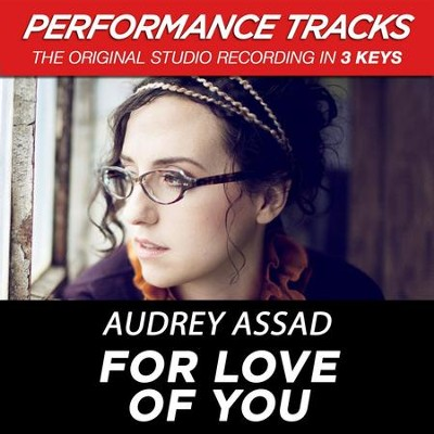 Premiere Performance Plus: For Love Of You  [Music Download] -     By: Audrey Assad