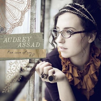 For Love Of You - EP  [Music Download] -     By: Audrey Assad