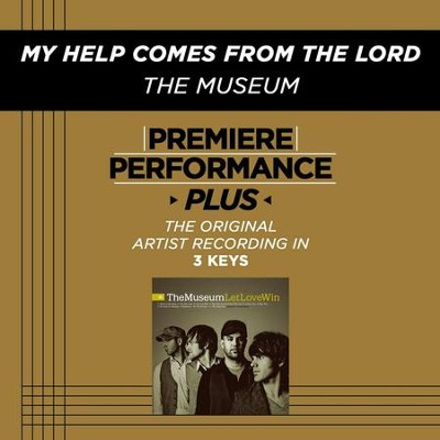 My Help Comes From The Lord (Medium Key Performance Track Without Background Vocals)  [Music Download] -     By: The Museum