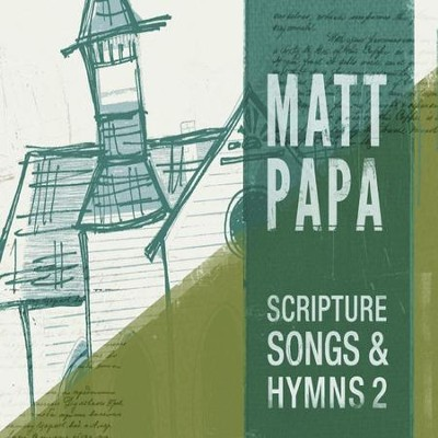 Scripture Songs And Hymns 2  [Music Download] -     By: Matt Papa