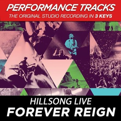 Forever Reign (Live Medium Key Performance Track With Background Vocals)  [Music Download] -     By: Hillsong Live