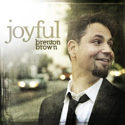 Joyful  [Music Download] -     By: Brenton Brown