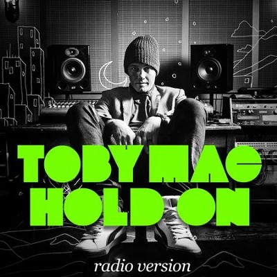 Hold On (Radio Version)  [Music Download] -     By: TobyMac