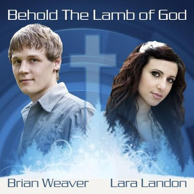 Behold The Lamb Of God  [Music Download] -     By: Brian Weaver