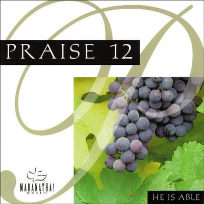 Praise 12 - He Is Able  [Music Download] -     By: Maranatha! Singers