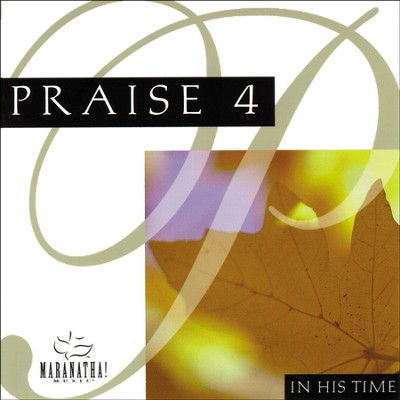 Praise 4 - In His Time  [Music Download] -     By: Maranatha! Singers