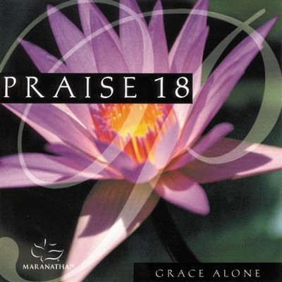 Grace Alone  [Music Download] -     By: Maranatha! Praise Band