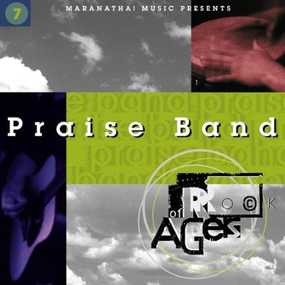Praise Band 7 - Rock Of Ages  [Music Download] -     By: Maranatha! Praise Band