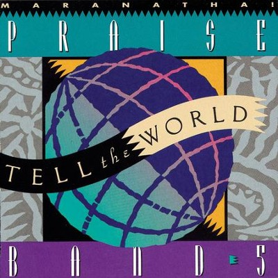 Praise Band 5 - Tell The World  [Music Download] -     By: Maranatha! Praise Band