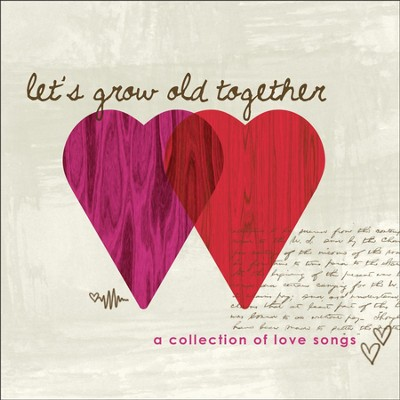 Let's Grow Old Together, Love Songs  [Music Download] -     By: Various Artists
