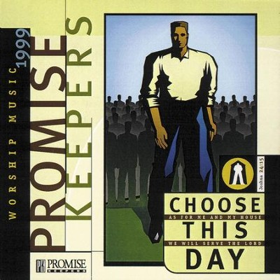 Promise Keepers - Choose This Day  [Music Download] -     By: Maranatha! Promise Band