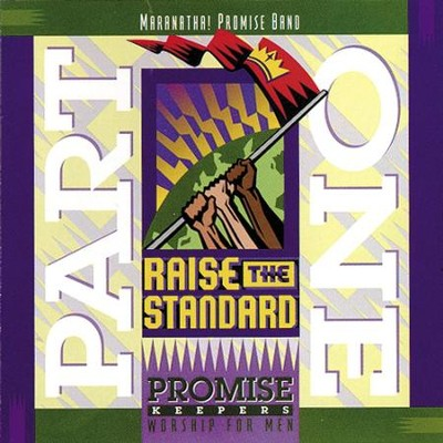 Promise Keepers - Raise The Standard - Part One  [Music Download] -     By: Maranatha! Promise Band