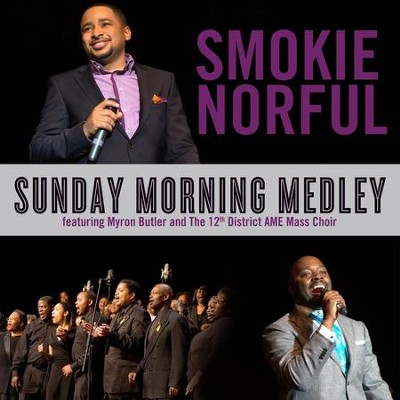 Sunday Morning Medley  [Music Download] -     By: Smokie Norful