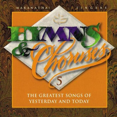 Hymns & Choruses Vol. 5  [Music Download] -     By: Maranatha! Vocal Band