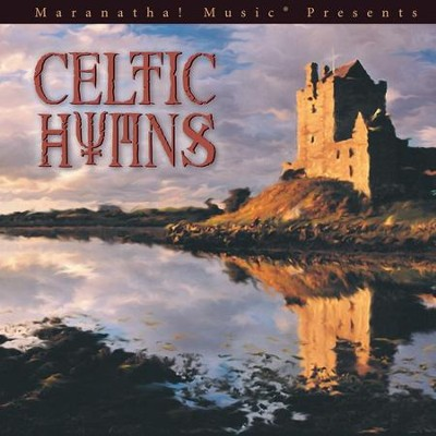 Celtic Hymns  [Music Download] -     By: Maranatha! Singers
