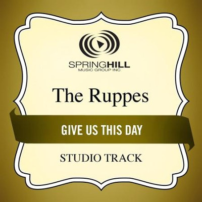 Give Us This Day (High Key Performance Track Without Background Vocals)  [Music Download] -     By: The Ruppes