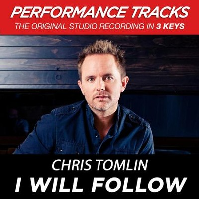 I Will Follow (Medium Key Performance Track Without Background Vocals)  [Music Download] -     By: Chris Tomlin