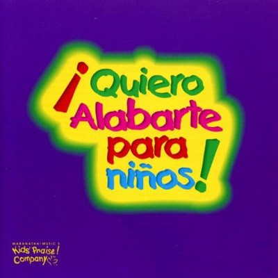 !Quiero Alabarte Para Ninos!  [Music Download] -     By: Praise Kids
