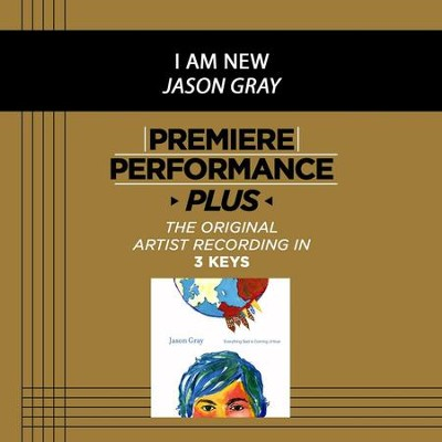 Premiere Performance Plus: I Am New  [Music Download] -     By: Jason Gray