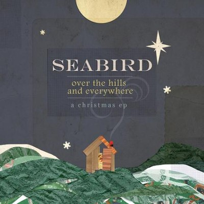 Over The Hills And Everywhere: A Christmas EP  [Music Download] -     By: Seabird