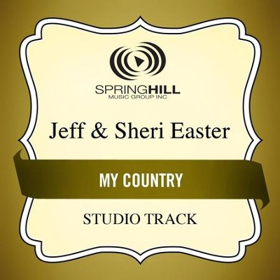 My Country (High Key Performance Track Without Background Vocals)  [Music Download] -     By: Jeff Easter, Sheri Easter