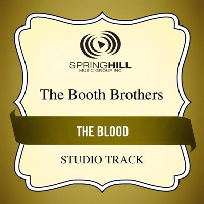The Blood (Medium Key Performance Track Without Background Vocals)  [Music Download] -     By: The Booth Brothers