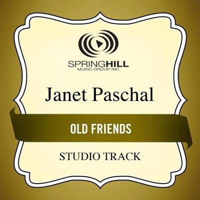 Old Friends (Medium Key Performance Track With Background Vocals)  [Music Download] -     By: Janet Paschal