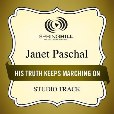 His Truth Keeps Marching On (Medium Key Performance Track With Background Vocals)  [Music Download] -     By: Janet Paschal