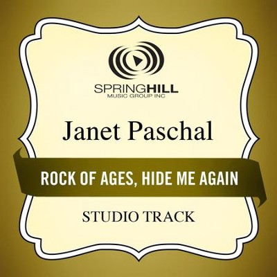 Rock Of Ages, Hide Me Again (High Key Performance Track Without Background Vocals)  [Music Download] -     By: Janet Paschal