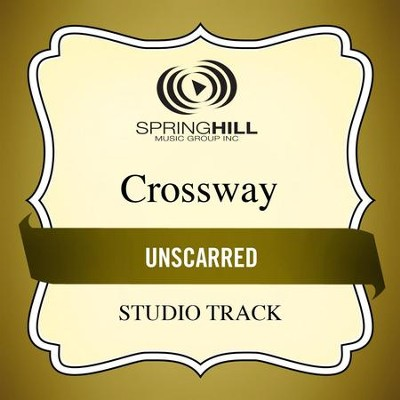 Unscarred (High Key Performance Track Without Background Vocals)  [Music Download] -     By: CrossWay