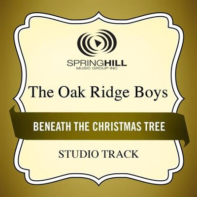 Beneath the Christmas Tree (High Key Performance Track Without Background Vocals)  [Music Download] -     By: The Oak Ridge Boys