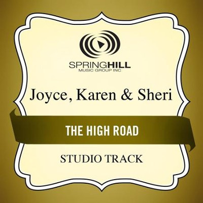 The High Road (High Key Performance Track Without Background Vocals)  [Music Download] -     By: Karen Joyce, Sheri Joyce