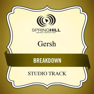 Breakdown (Medium Key Performance Track Without Background Vocals)  [Music Download] -     By: Gersh