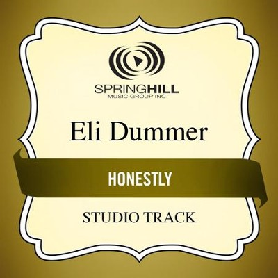 Honestly (Medium Key Performance Track Without Background Vocals)  [Music Download] -     By: Eli Dummer