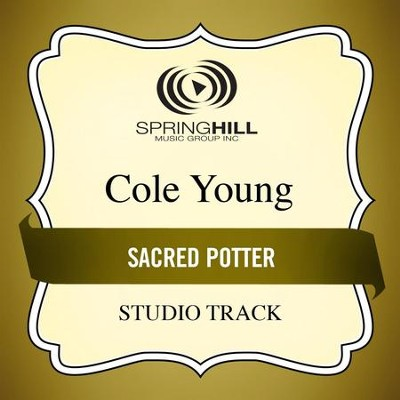 Sacred Potter (Studio Track)  [Music Download] -     By: Cole Young