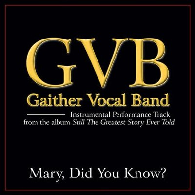 Mary, Did You Know? (Low Key Performance Track Without Background Vocals)  [Music Download] -     By: Gaither Vocal Band
